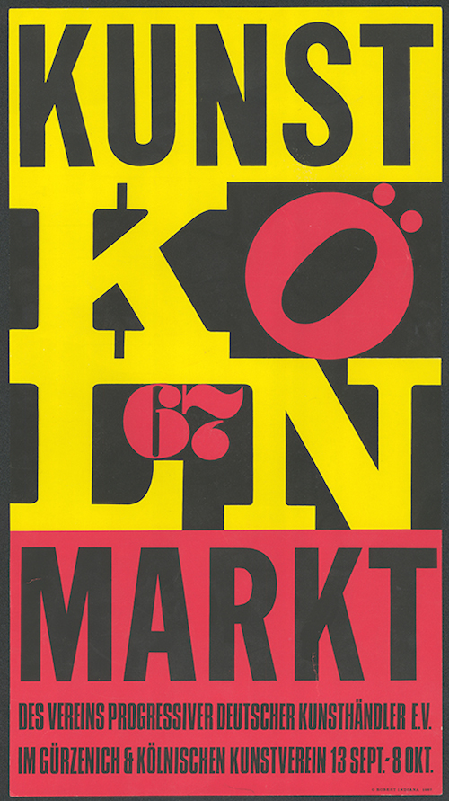 Kunstmarkt Köln '67. Plakat von Robert Indiana © Morgan Art Foundation/ ARS, New York/ VG Bild-Kunst, Bonn 2018